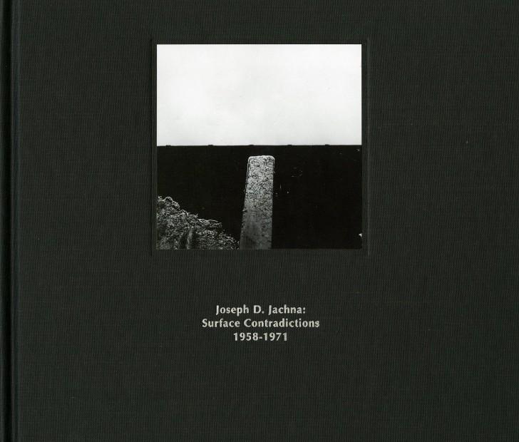 Joseph D. Jachna: Surface Contradictions 1958-1971