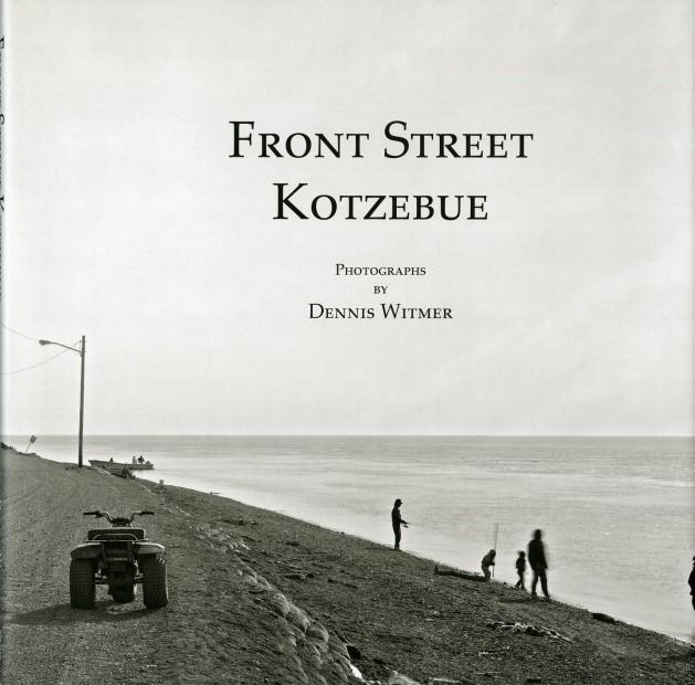 Dennis Witmer: Front Street Kotzebue