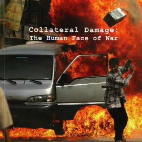 Collateral Damage: The Human Face of War