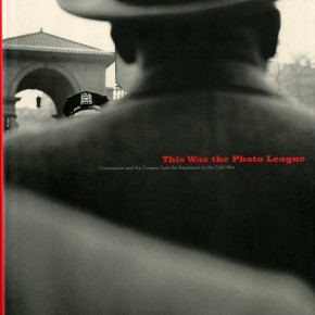This Was the Photo League: Compassion and the Camera from the Depression to the Cold War